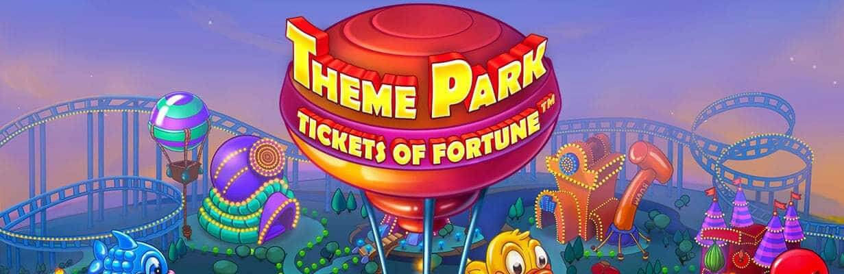 theme park tickets of fortune slot review best netent casinos